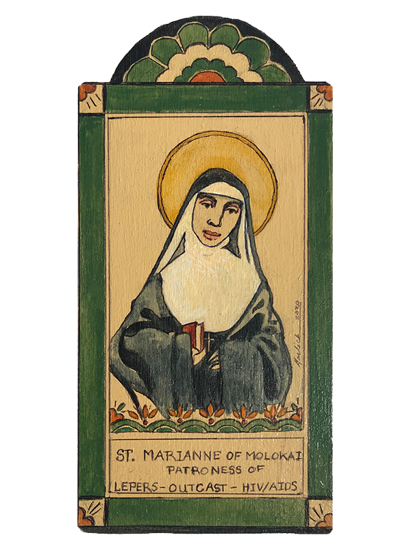 #147 St. Marianne of Molokai - Patroness for Lepers, Outcasts, HIV/AIDS