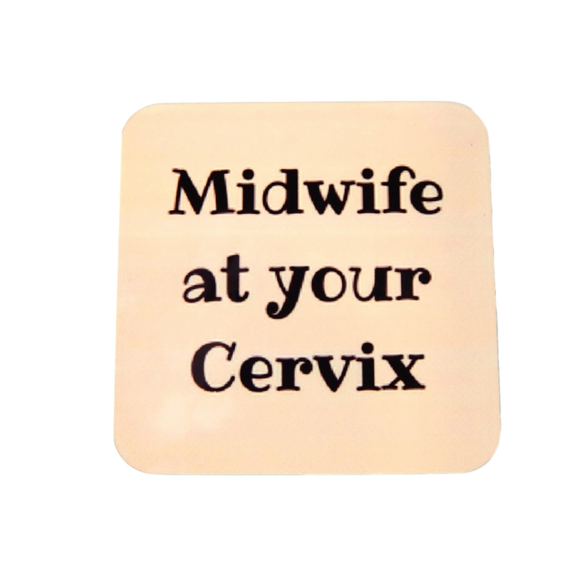 Midwife at your Cervix Coaster