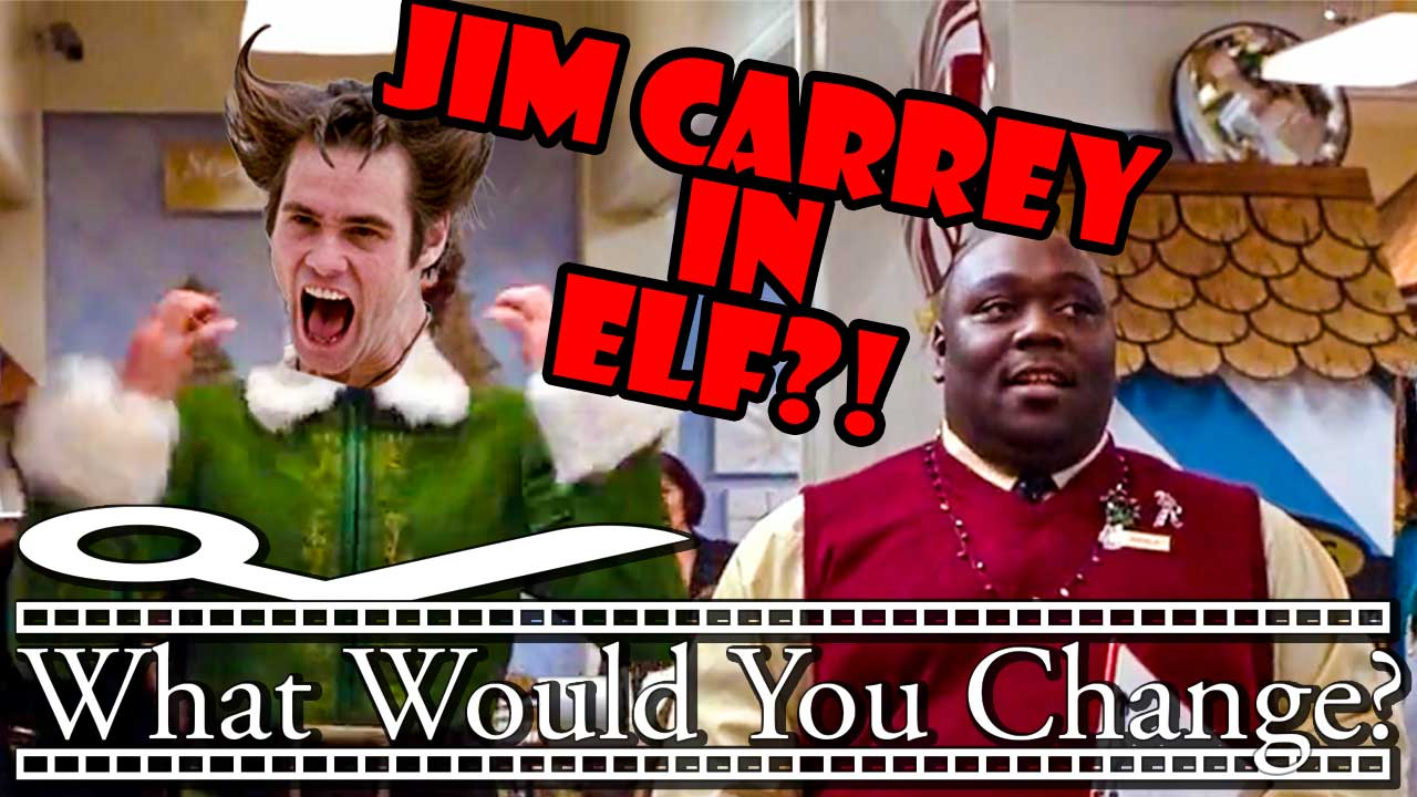 Elf | 2003 | What Would You Change?