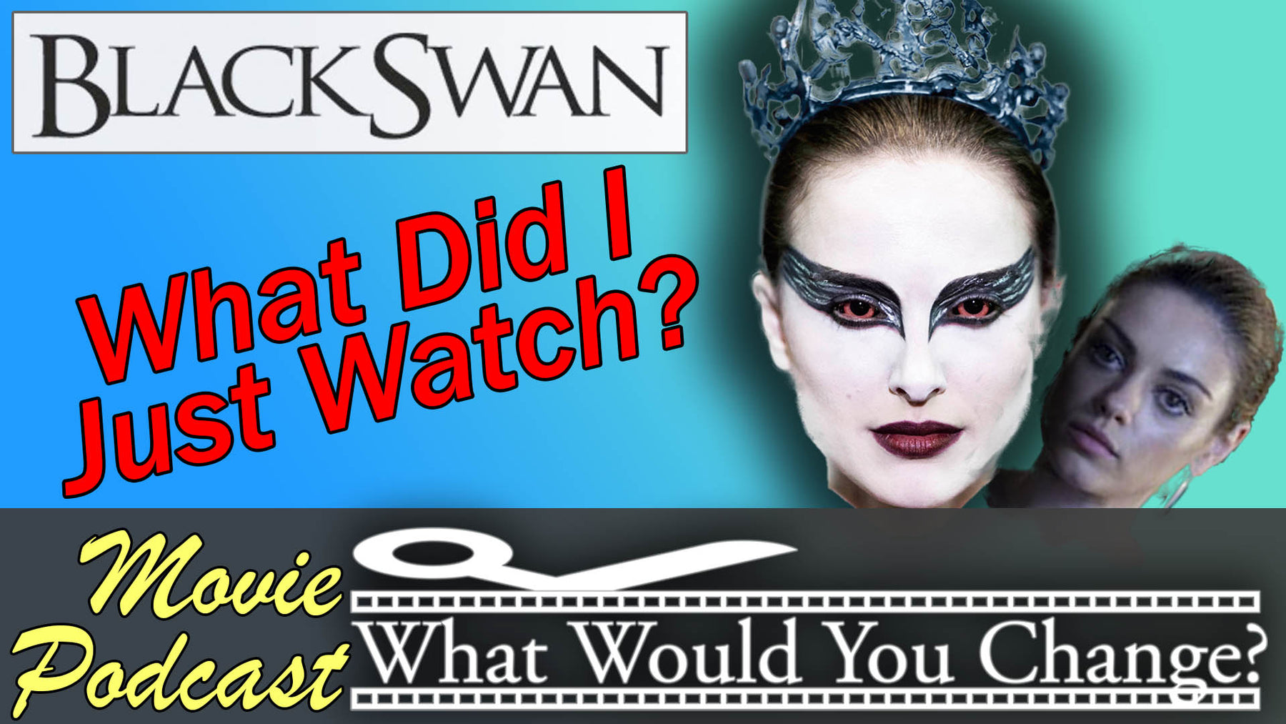Black Swan | 2010 | What Would You Change? | Movie Podcast