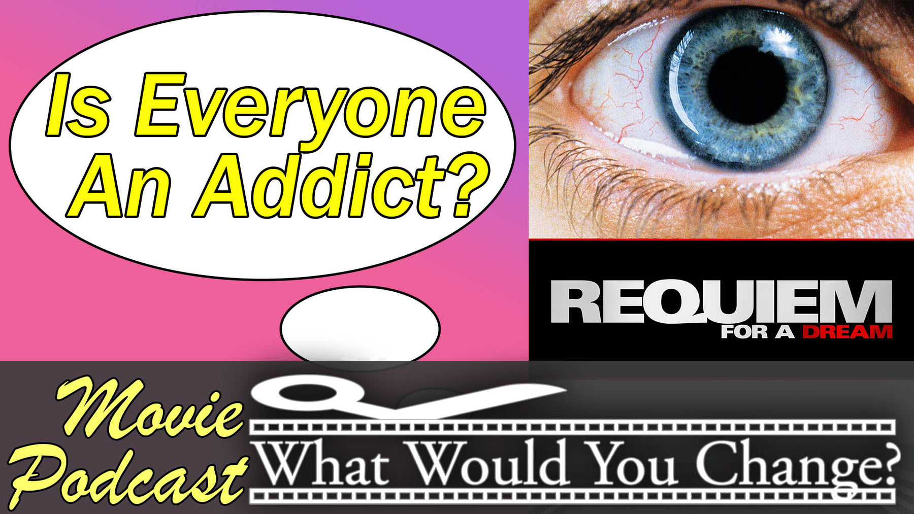 Requiem for a Dream | 2000 | What Would You Change? | Movie Podcast