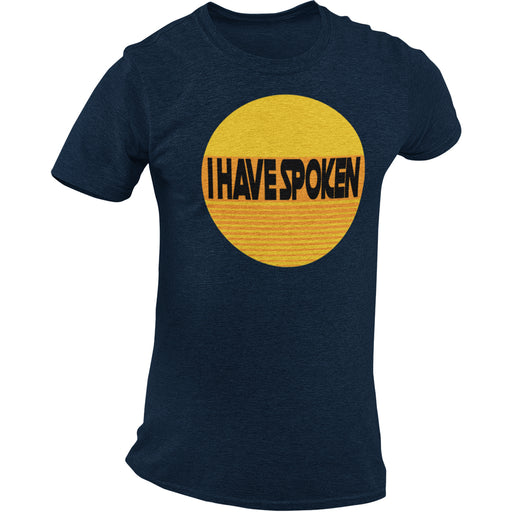 I Have Spoken Men's Premium T-Shirt