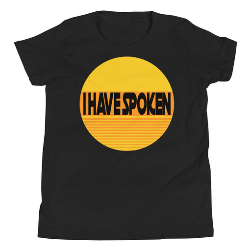 I Have Spoken Youth's Premium T-Shirt