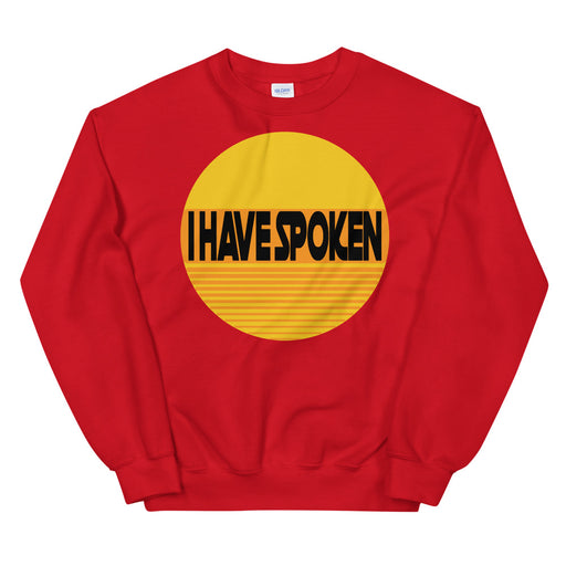 I Have Spoken Women's Sweatshirt