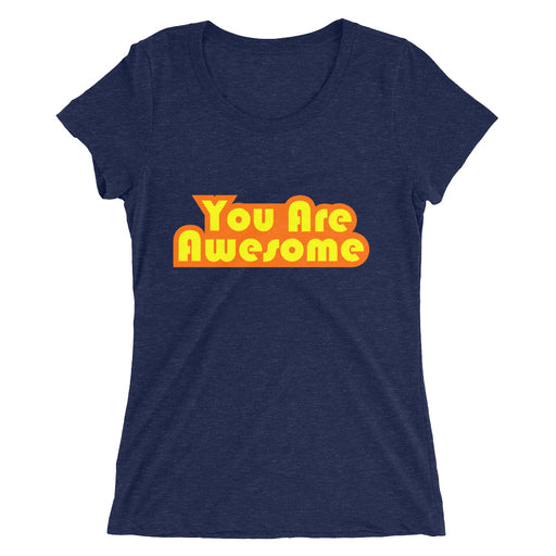 You Are Awesome Orange Edition Women's Tri-Blend T-Shirt