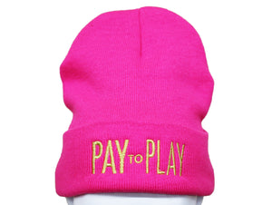 "The Summer Flex - Hot Pink Beanie with Metallic Gold Embroidered ""Pay to Play"". Perfect Headwear to stay fashionable and warm in cold seasons."