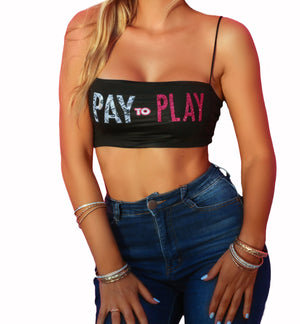 Pay to Play - Crop Top