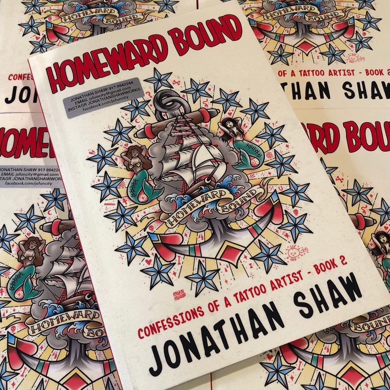 Homeward Bound: Confessions of a Tattoo Artist - Book 2 *SIGNED COPY*