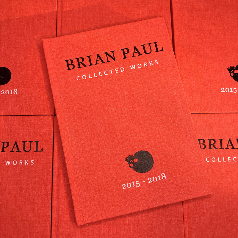 Brian Paul: Collected Works, 2015-2018