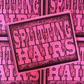 Splitting Hairs