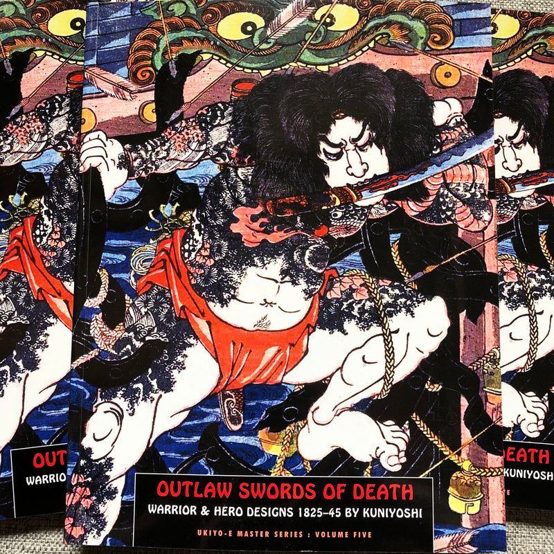 Ukiyo-E Master Series Volume 5: Outlaw Swords of Death
