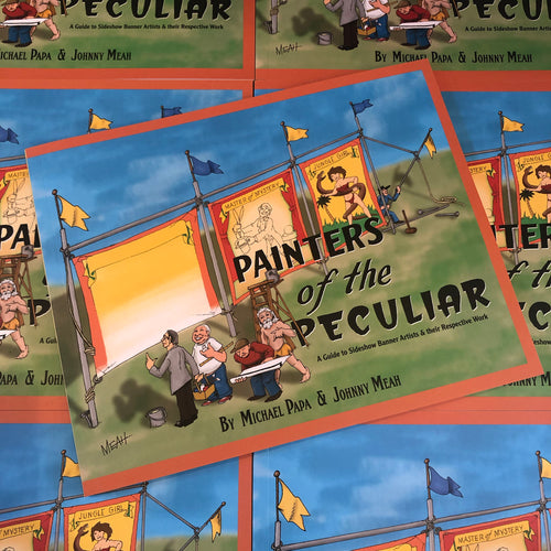 Painters of the Peculiar - Michael Papa & Johnny Meah Sideshow Banner