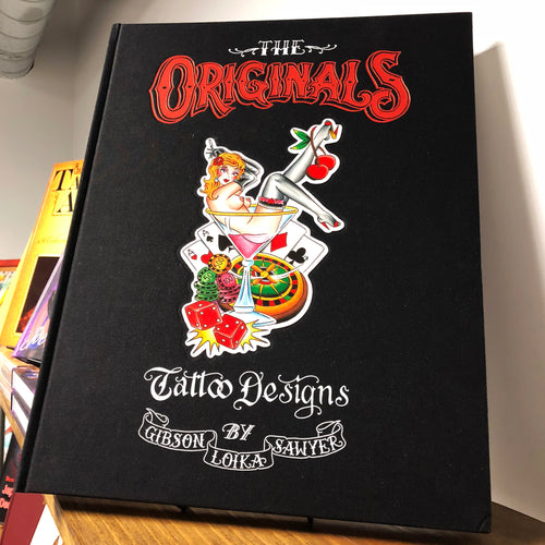 The Originals: Tattoo Designs by Gibson, Loika & Sawyer