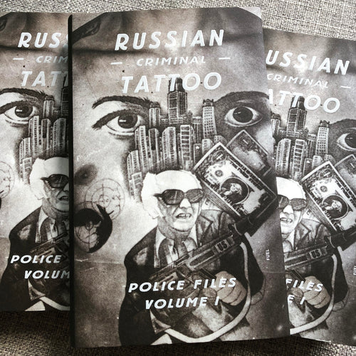 Russian Criminal Tattoo Police Files Volume I