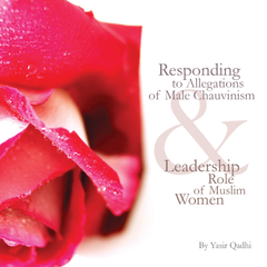 Responding to Allegations of Male Chauvinism and Leadership Role (2 CD) By Yasir Qadhi