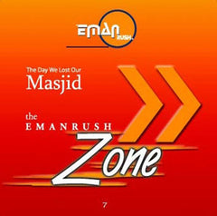 The Emanrush Zone | The Day We Lost Our Masjid (1 CD)  By Muhammad Alshareef