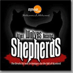When Wolves Become Shepherds: Devil's Dawah Techniques (1 CD)  By Muhammad Alshareef