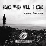 Peace...When will it come? By Yassir Fazaga (1 CD)