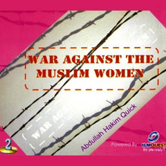 The War Against Muslim Women (2 CDs) By Abdullah Hakim Quick