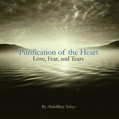 Purification of the Heart: Love, Fear, and Tears (4 CD Set) By AbdulBary Yahya