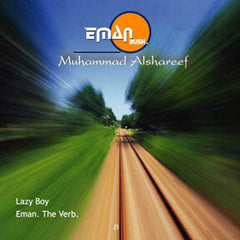 Lazy Boy | Eman. The Verb (1 CD)  By Muhammad Alshareef