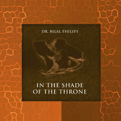 In The Shade Of Throne (2 CDs) By Dr. Bilal Philips
