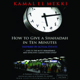 How to give a shahadah in 10 minutes Kamal El-mekki (5 CD set)