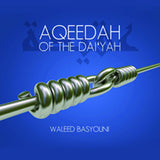 Aqeedah of the Dai'yah Waleed Basyouni (2 CD Set)