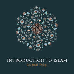 Introduction to Islam Bilal Philips (1 CD Set)