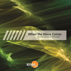 When the Wave Comes (1 CD) By Muhammad Alshareef