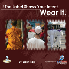 If the Label shows your Intent: Wear it! (2 CDs) By Dr. Zakir Naik