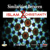 Similarities Between Islam and Christianity (2 CDs) By Dr. Zakir Naik