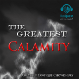 The Greatest Calamity by Abu Yusuf Tawfique Chowdhury