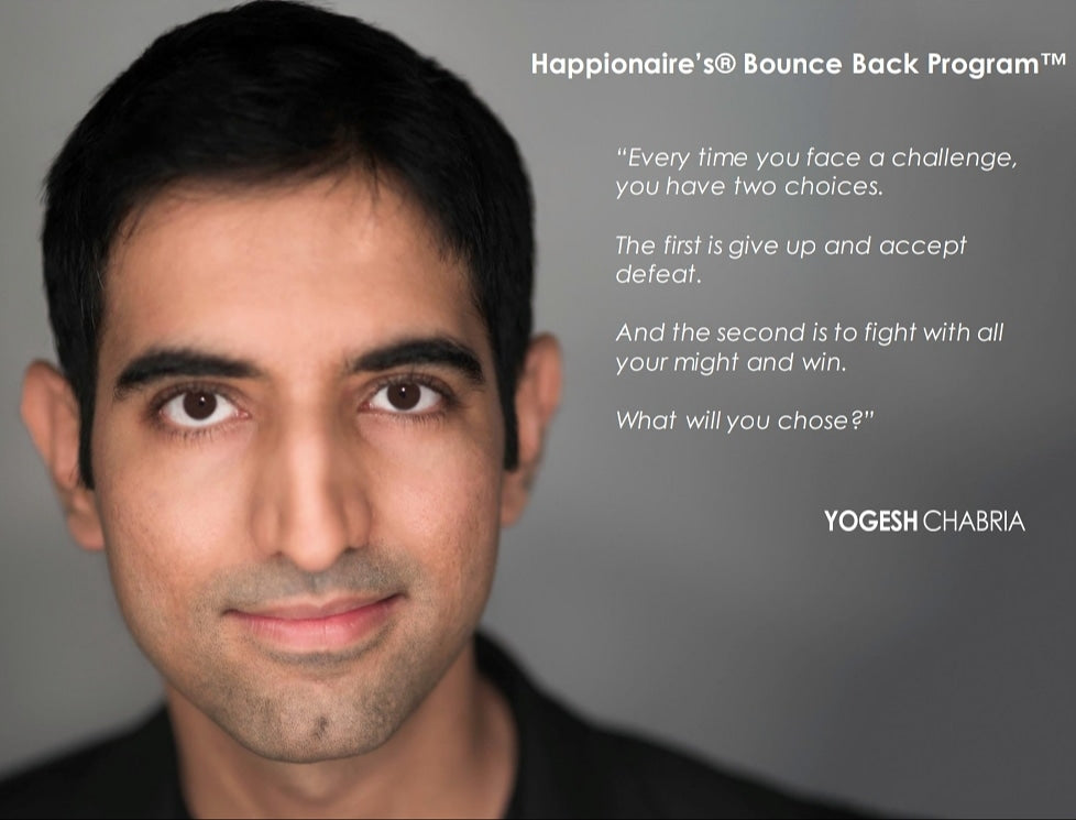 Happionaire's® Bounce Back Program ™ - Yogesh Chabria