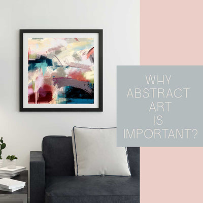 Why abstract art is important?