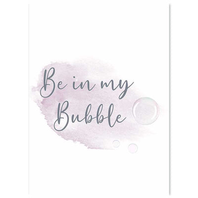 Be in My Bubble typography wall art poster at Claude & Leighton Art Prints