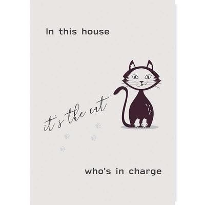 Grey cat typography poster - in this house it's the cat who's in charge - Claude & Leighton
