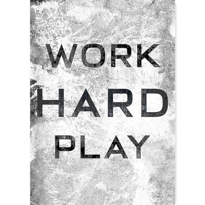Work Hard, Play Hard Black & White Typography Poster by Claude & Leighton