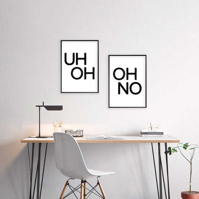 Set of 2 black & white typography posters - UH OH & OH NO - Claude & Leighton