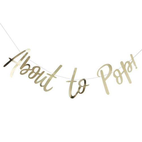 Gold Foil About To Pop Baby Shower Banner - The Party Room