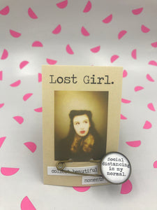 Lost Girl Pins - Social Distancing is my Normal