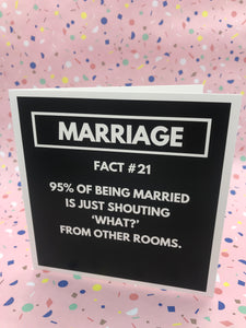 A black and white typography card with the words that suggest marriage is just shouting what from other rooms