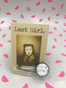 Lost Girl Pins - Keep On Keeping On