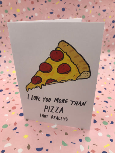 An illustrated image of a slice of pizza with the words I love you more than pizza