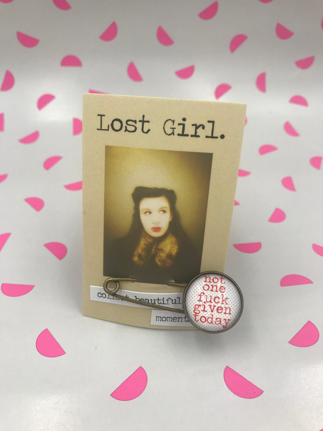 Lost Girl Pins - Not One F*** Given Today