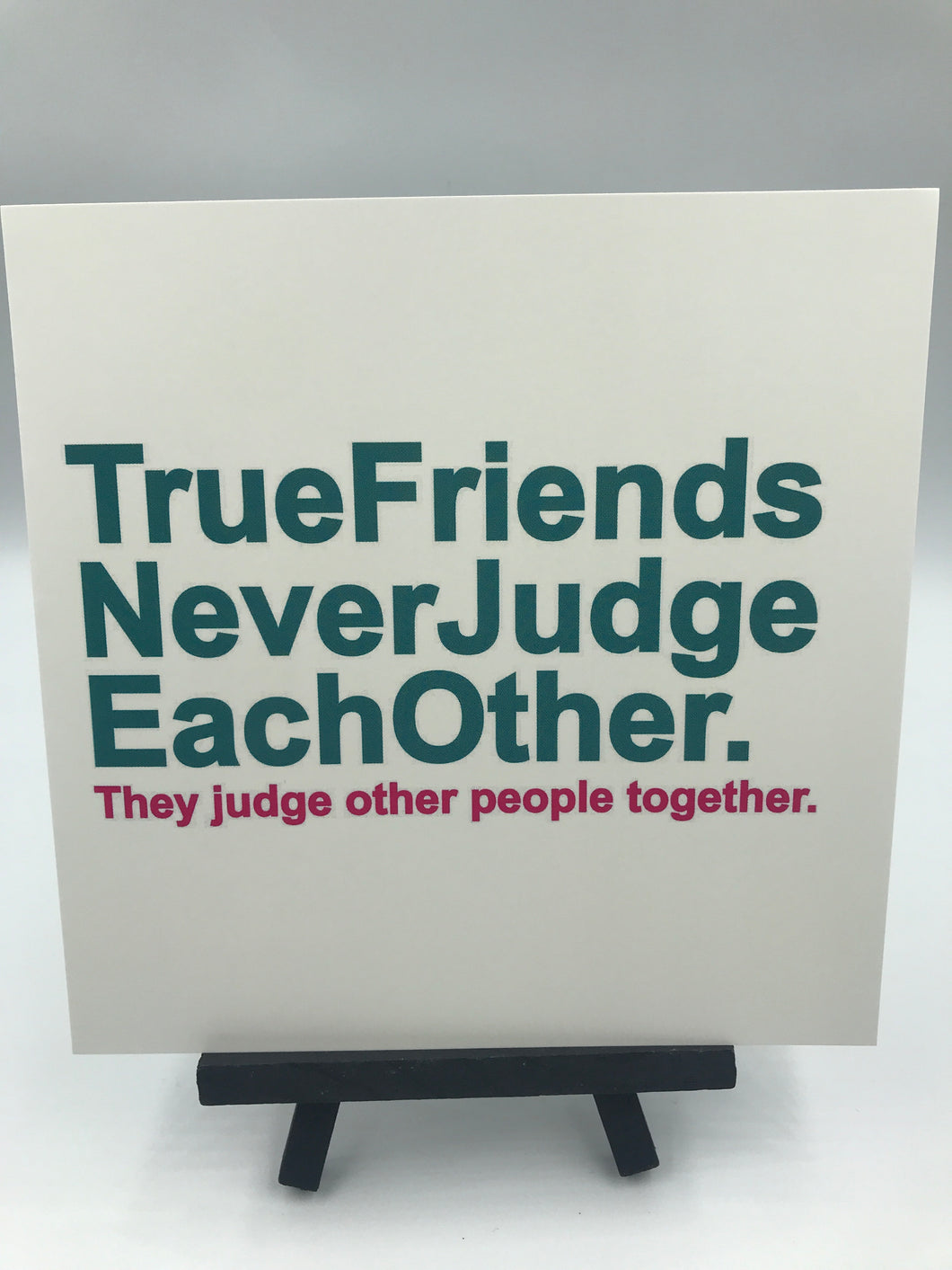 True friends never judge each other