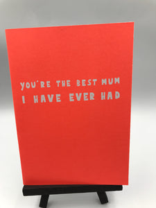 You're the best mum!