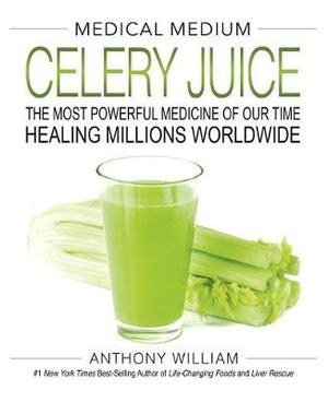 Medical Medium Celery Juice Book