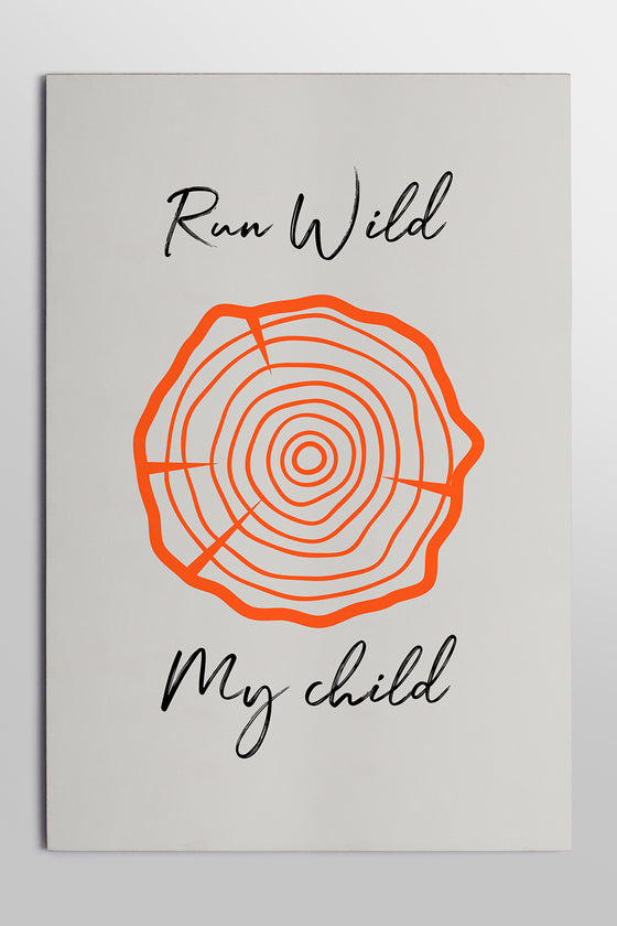 Quadro Placa Run Wild My Child 30x44cm Woodland