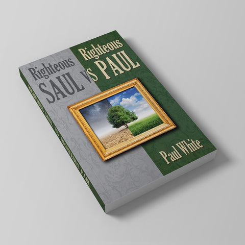 Righteous Saul vs Righteous Paul Book